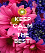 KEEP CALM YOU'RE THE BEST! - Personalised Poster A1 size