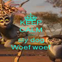 KEEP CALM you sly dog Woef woef - Personalised Poster A1 size
