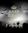 KEEP CALM you still have 1 minute - Personalised Poster A1 size
