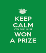 KEEP CALM YOU'VE JUST WON A PRIZE - Personalised Poster A1 size