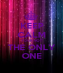 KEEP CALM YOUR NOT THE ONLY ONE - Personalised Poster A1 size