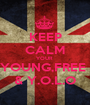 KEEP CALM YOUR  YOUNG,FREE  & Y.O.L.O - Personalised Poster A1 size