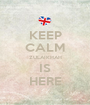KEEP CALM ZULAIKHAH IS HERE - Personalised Poster A1 size