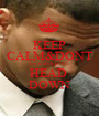 KEEP CALM&DONT  EVA HOLD YO  HEAD  DOWN - Personalised Poster A1 size