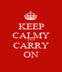 KEEP CALMY AND CARRY ON - Personalised Poster A1 size