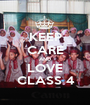 KEEP CARE AND LOVE CLASS 4 - Personalised Poster A1 size