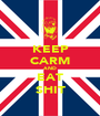 KEEP CARM AND EAT SHIT - Personalised Poster A1 size