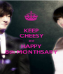 KEEP CHEESY and HAPPY 8th MONTHSARY - Personalised Poster A1 size