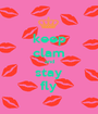 keep clam and stay fly - Personalised Poster A1 size