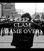 KEEP CLAM GUNAWAN SAHRUL (GAME OVER)  - Personalised Poster A1 size