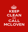 KEEP CLEAN AND CALL MCLOVEN - Personalised Poster A1 size