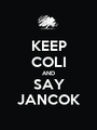 KEEP COLI AND SAY JANCOK - Personalised Poster A1 size