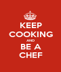 KEEP COOKING AND BE A CHEF - Personalised Poster A1 size