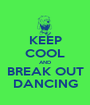 KEEP COOL AND BREAK OUT DANCING - Personalised Poster A1 size