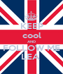 KEEP cool AND FOLLOW ME LEA  - Personalised Poster A1 size