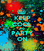 KEEP COOL AND PARTY ON - Personalised Poster A1 size
