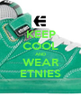 KEEP COOL AND WEAR ETNIES - Personalised Poster A1 size