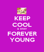 KEEP COOL & STAY FOREVER YOUNG - Personalised Poster A1 size