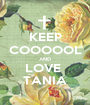KEEP COOOOOL AND LOVE  TANIA - Personalised Poster A1 size