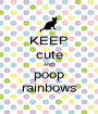 KEEP cute AND poop rainbows - Personalised Poster A1 size