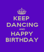 KEEP  DANCING AND HAPPY BIRTHDAY - Personalised Poster A1 size