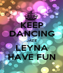 KEEP DANCING JAZZ LEYNA HAVE FUN - Personalised Poster A1 size