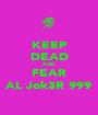 KEEP DEAD AND FEAR AL Jok3R 999 - Personalised Poster A1 size
