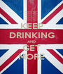 KEEP DRINKING AND GET MORE - Personalised Poster A1 size