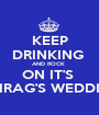 KEEP DRINKING  AND ROCK  ON IT'S  CHIRAG'S WEDDING - Personalised Poster A1 size