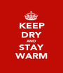 KEEP DRY AND STAY WARM - Personalised Poster A1 size