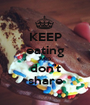 KEEP eating AND don't share - Personalised Poster A1 size