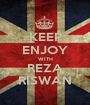 KEEP ENJOY WITH REZA RISWAN - Personalised Poster A1 size