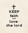 KEEP faith AND love  the lord - Personalised Poster A1 size