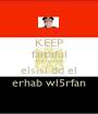 KEEP faithful AND fawado elsisi dd el erhab wl5rfan - Personalised Poster A1 size