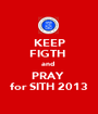 KEEP FIGTH  and  PRAY  for SITH 2013 - Personalised Poster A1 size