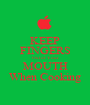 KEEP FINGERS Out of Your MOUTH When Cooking - Personalised Poster A1 size