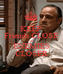 KEEP  Friends CLOSE but ENEMIES CLOSER - Personalised Poster A1 size