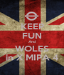 KEEP FUN And WOLES in X MIPA 4 - Personalised Poster A1 size