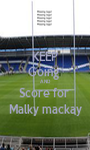 KEEP Going  AND Score for  Malky mackay - Personalised Poster A1 size