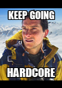 KEEP GOING HARDCORE - Personalised Poster A1 size
