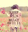 KEEP GUA CUMA BUAT 09 11 11 - Personalised Poster A1 size