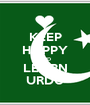 KEEP HAPPY AND LEARN URDU - Personalised Poster A1 size