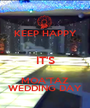 KEEP HAPPY  IT'S MOA'TAZ WEDDING DAY - Personalised Poster A1 size