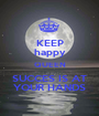 KEEP happy QUEEN SUCCES IS AT YOUR HANDS - Personalised Poster A1 size