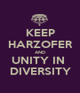 KEEP HARZOFER AND UNITY IN  DIVERSITY - Personalised Poster A1 size