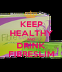 KEEP HEALTHY AND DRINK FIBRESLIM - Personalised Poster A1 size