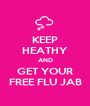 KEEP HEATHY AND GET YOUR FREE FLU JAB - Personalised Poster A1 size