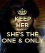 KEEP HER FOREVZ SHE'S THE ONE & ONLY - Personalised Poster A1 size