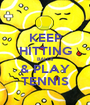 KEEP HITTING BALLS & PLAY TENNIS - Personalised Poster A1 size