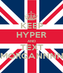 KEEP HYPER AND TEXT MORGANNNN - Personalised Poster A1 size